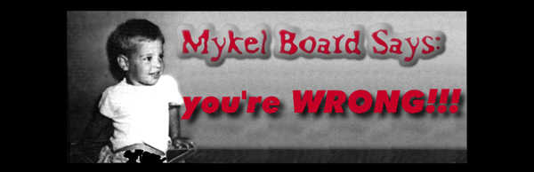 Mykel Board says: You're Wrong